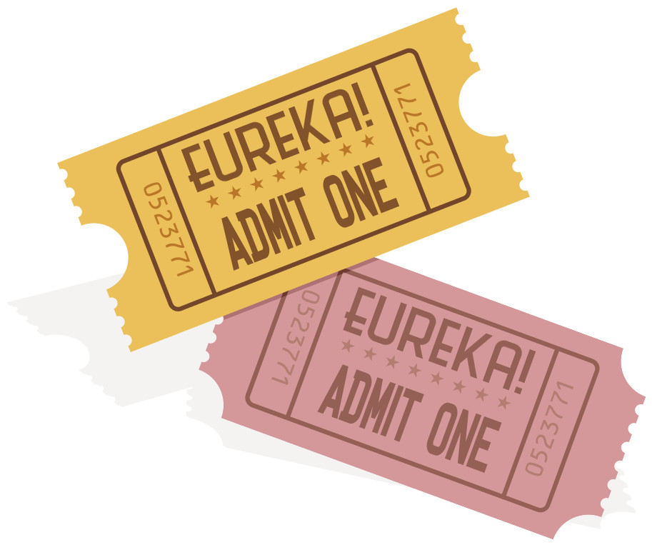 Two tickets to Eureka!